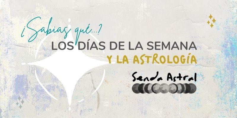 Blog Senda Astral Nombres Días de la Semana y Astrología